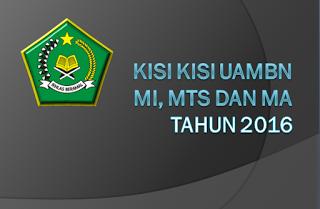 Kisi Kisi UAMBN MI, MTs dan MA Tahun Pelajaran 2015 / 2016