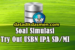 Soal Latihan Try Out USBN IPA SD/MI Tahun 2018 - 2019
