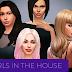 O dia em que eu viciei em Girls In The House