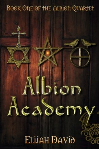 The Magical Origins of <i>Albion Academy</i> by Elijah David