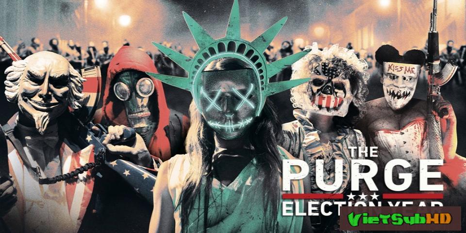 Phim Sự thanh trừng 3: Năm bầu cử VietSub HD | The Purge: Election Year 2016