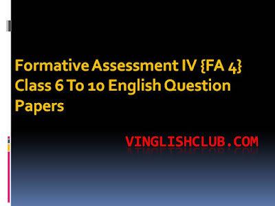 Formative Assessment IV {FA 4}  Class 6 English Question Papers