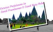 Wisata ke Candi Prambanan & Candi Ratu Boko.