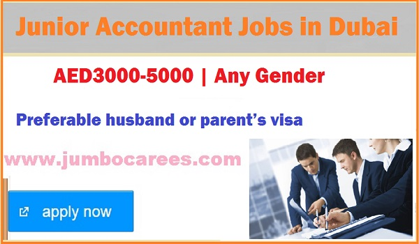 New Accountant jobs in Dubai, Junior Accountant jobs opening in Gulf countries,