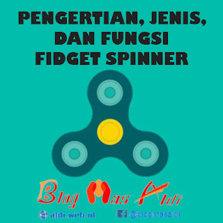 Pengertian, Fungsi, dan Jenis Fidget Spinner