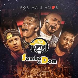 Samba de Dom – CD Por Mais Amor (2017)
