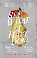 UK hardback book cover of See What I Have Done by Sarah Schmidt