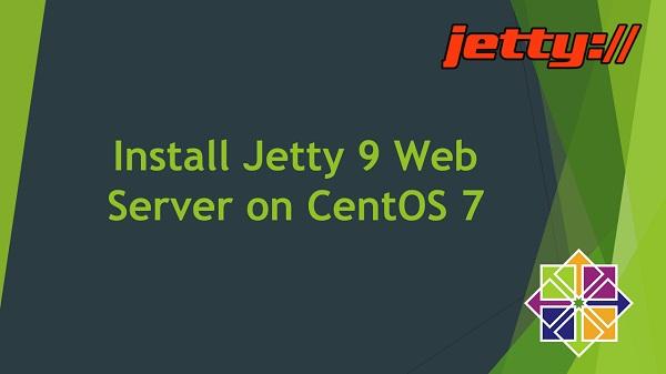Install Jetty 9 Web Server on CentOS 7