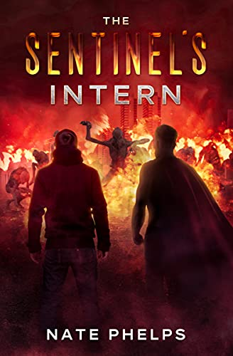 The Sentinel's Intern: A Post-Apocalyptic Adventure (Midhaven Chronicles Book 1)