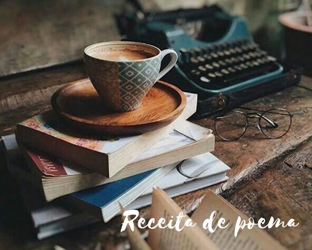 "Poesia ""Receita de poema"""