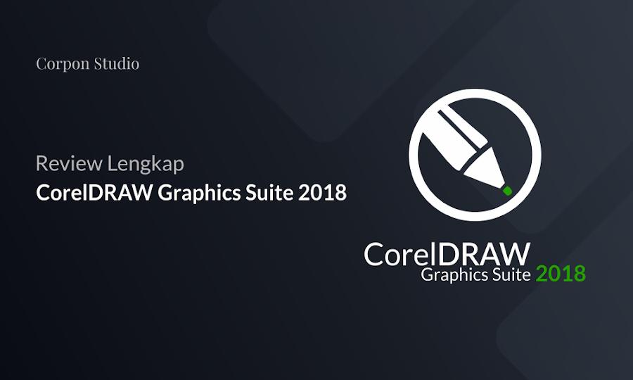 Review - CorelDRAW Graphics Suite 2018 Lengkap