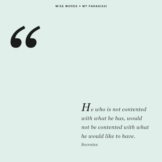 He who is not contented with what he has, would not be contented with what he would like to have. Quote by Socrates
