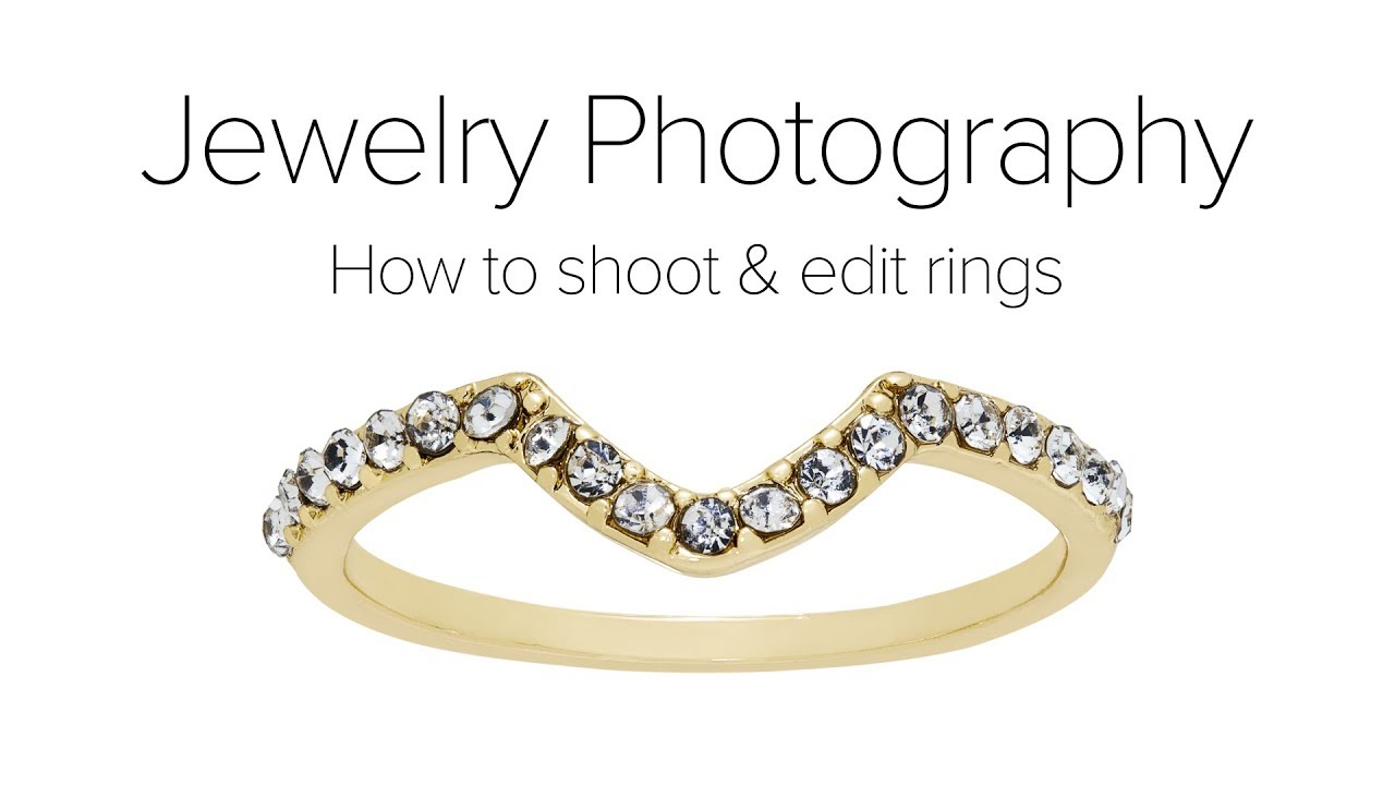 Ring Jewelry Photography Tutorial: Shooting and Editing Rings