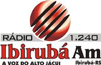 Rádio Ibirubá AM 1240 de Ibirubá RS ao vivo