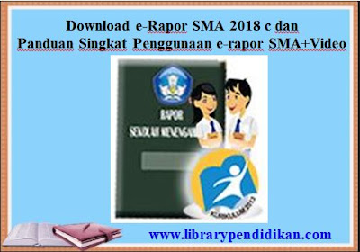 Download e-Rapor SMA 2018 c dan Panduan Singkat Penggunaan e-rapor SMA + Video