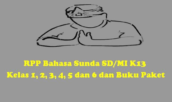 RPP Bahasa Sunda SD MI K13 Kelas 1, 2, 3, 4, 5 dan 6 dan Buku Paket