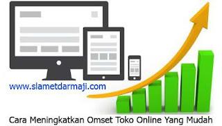 Cara Meningkatkan Omset Toko Online Yang Mudah