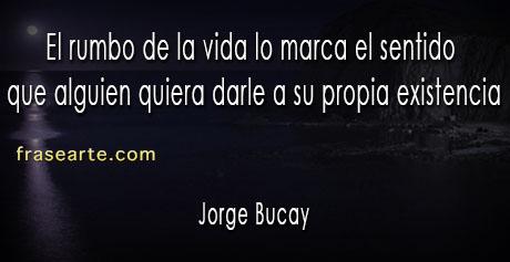 Frases para una vida mejor – Jorge Bucay