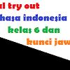 soal try out bahasa indonesia kelas 6 dan kunci jawaban Persiapan US Tahun 2018/2019