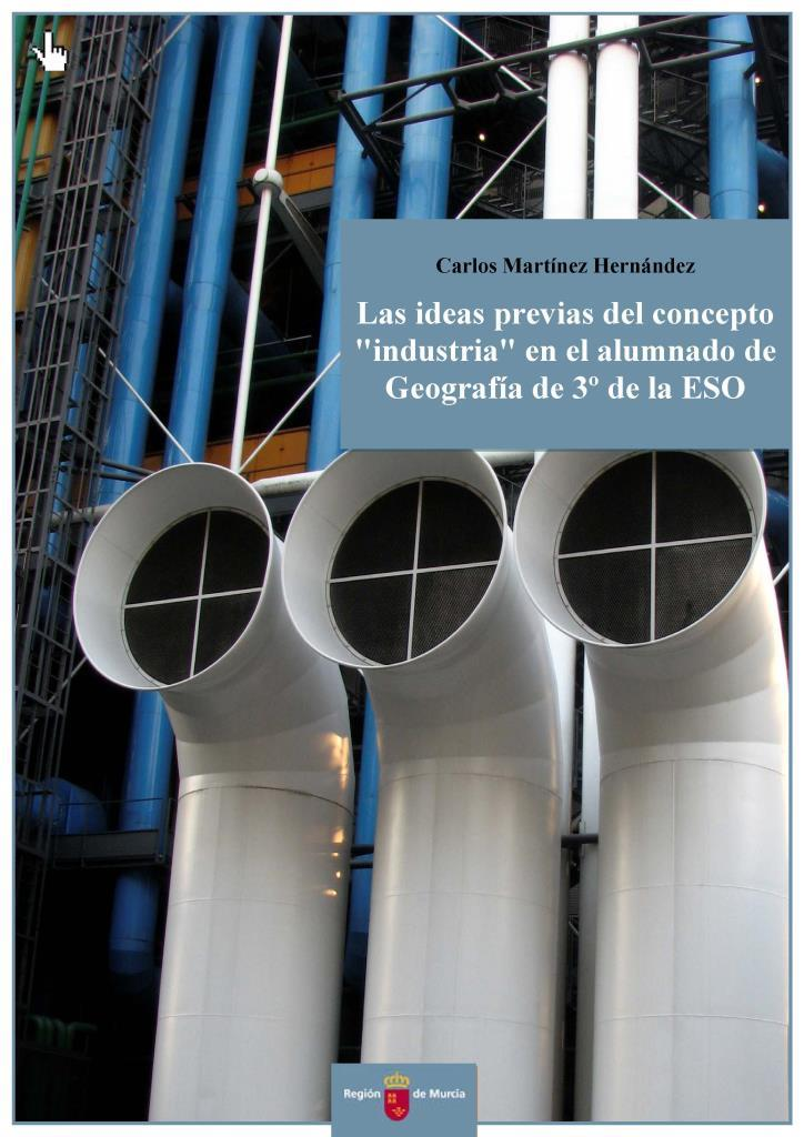 """Las ideas previas del concepto """"industria"""" en el alumnado de geografía de 3ro. de la ESO"""