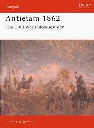 Antietam 1862 The Civil War's Bloodiest Day