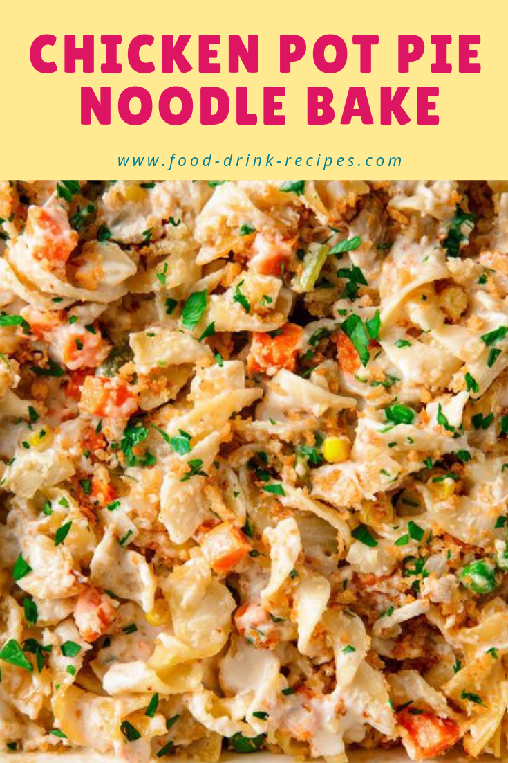 Chicken Pot Pie Noodle Bake - .food-drink-recipes.com