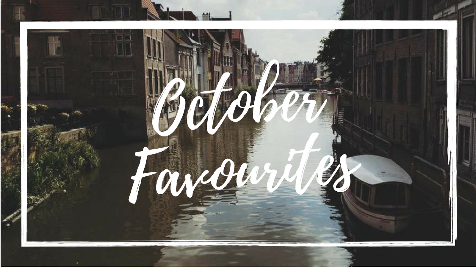 october 2017 favourites, style favourites, suz and the sun style, fashion favourites october 2017