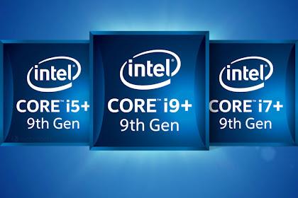 Intel Core Generasi 9 Akan Segera Rilis Pada Bulan Desember