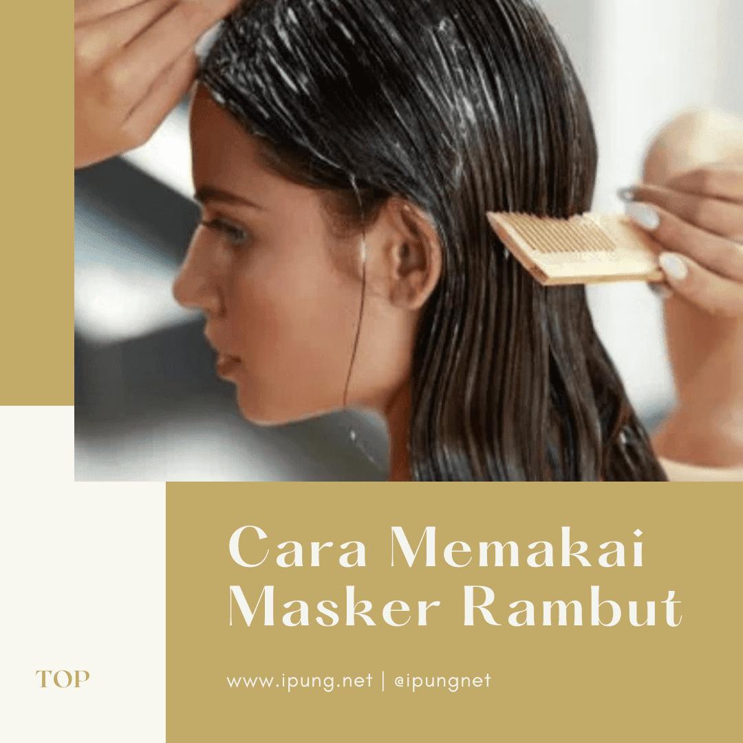 Cara Memakai Masker Rambut Dari Rumah Dengan Mudah