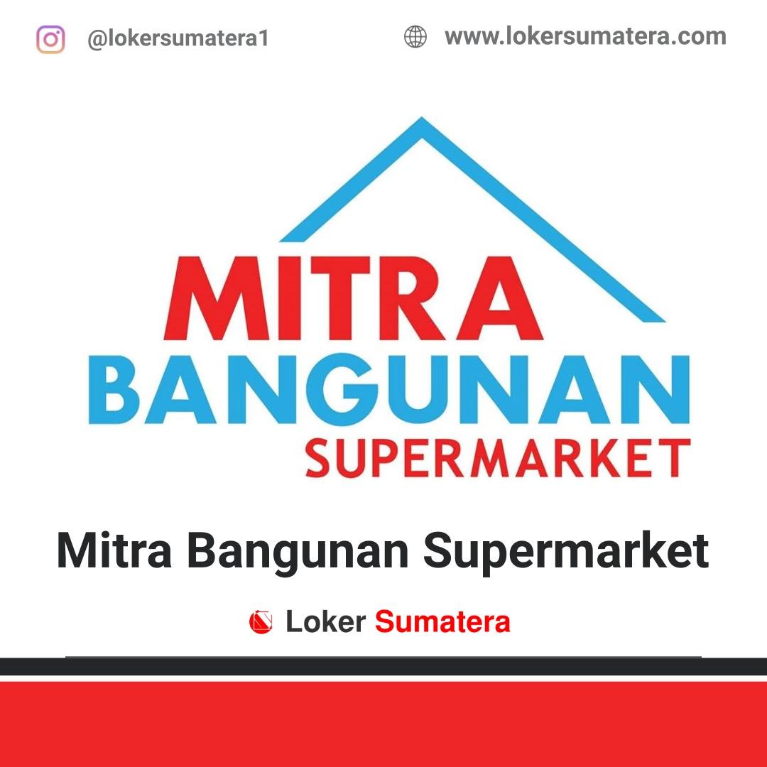 Lowongan Kerja Pekanbaru: Mitra Bangunan Supermarket September 2020
