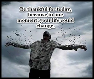 Stayin Alive is Not Enough :Be thankful for today, because in one moment, your life could change.