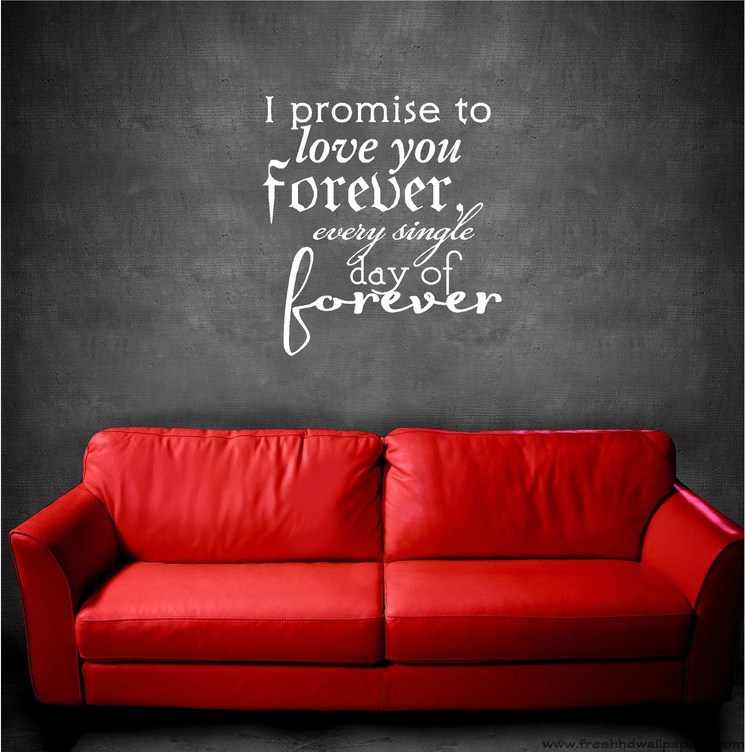 I Promise To Love You Forever Every Single Day Forever Quote