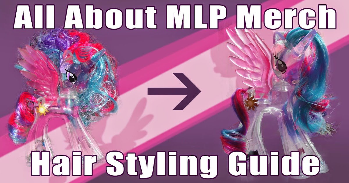 mlp hair styling tutorial tutorial how to style your ponies hair basic method 5121
