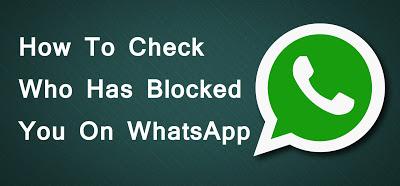 How to Check Who Has Block on WhatsApp In Hindi (आपको किया है ब्लॉक, ऐसे पता करें)