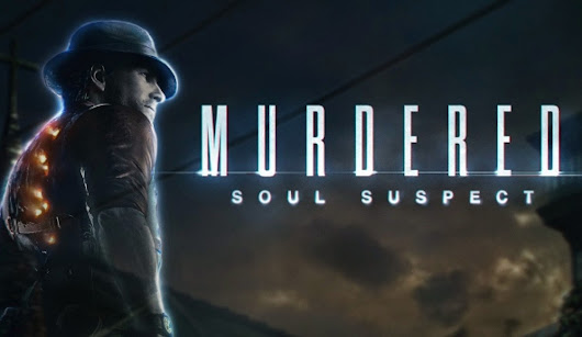 Murdered: Soul Suspect (Xbox 360 Review)