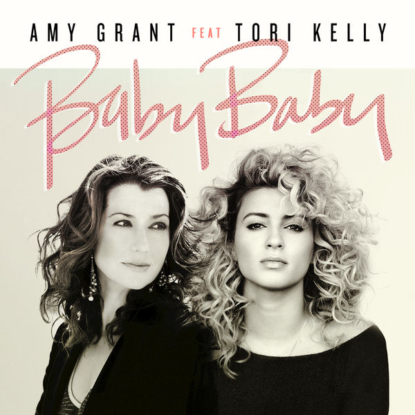 Amy Grant - Baby Baby (feat. Tori Kelly) - Single Cover