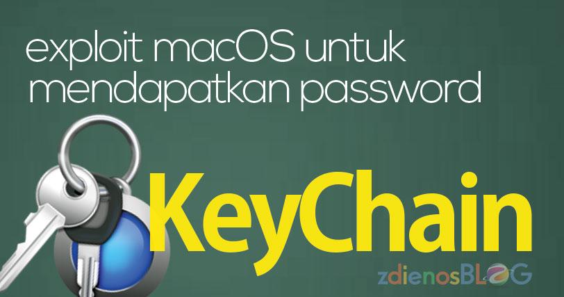Exploit macOS untuk Mendapatkan Password KeyChain