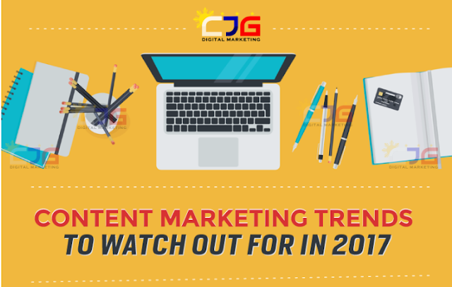 CONTENT MARKETING TRENDS TO WATCH OUT FOR IN 2017