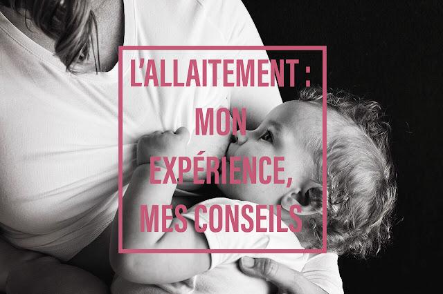 L'allaitement : mon expérience, mes conseils