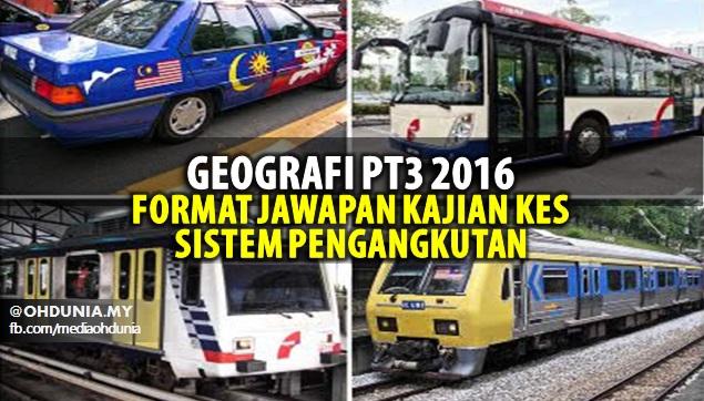 Geografi PT3 2016: Format Jawapan Tugasan Sistem Pengangkutan