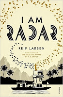 I Am Radar by Reif Larsen