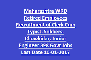 Maharashtra WRD Retired Employees Recruitment of Clerk Cum Typist, Soldiers, Chowkidar, Junior Engineer 398 Govt Jobs Last Date 10-01-2016Maharashtra WRD Retired Employees Recruitment of Clerk Cum Typist, Soldiers, Chowkidar, Junior Engineer 398 Govt Jobs Last Date 10-01-2016
