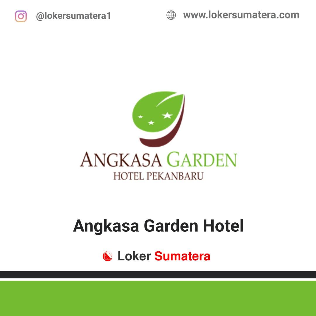 Lowongan Kerja Pekanbaru: Angkasa Garden Hotel September 2020