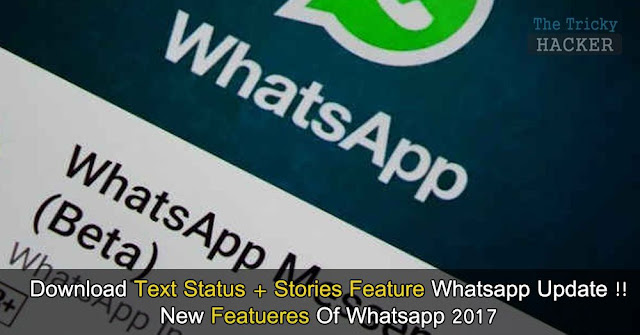 How To Download Latest Whatsapp Text Status + Stories Feature App 2017
