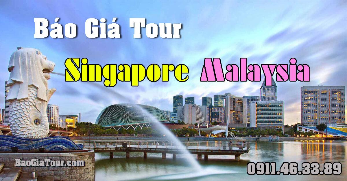 Báo giá tour Singapore Malaysia tháng 3 trọn gói 5 ngày 4 đêm