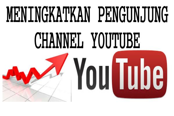 Meningkatkan Pengunjung Channel Youtube