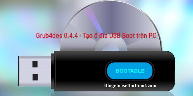 Download Grub4dos 0.4.4 - Tạo ổ đĩa USB Boot trên PC