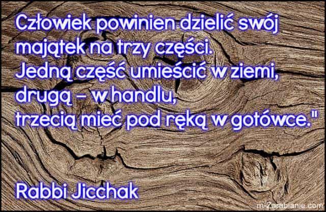 Rabbi Jicchak, cytaty o majątku, sukcesie, bogactwie, pieniądzach i finansach.