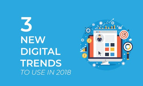 3 new digital trends to use in 2018