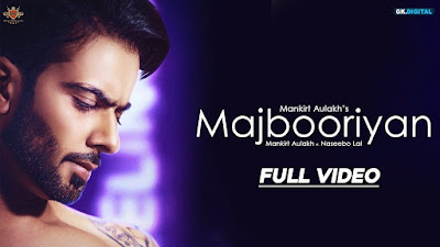 Majbooriyan Download Punjabi Video Mankirt Aulakh